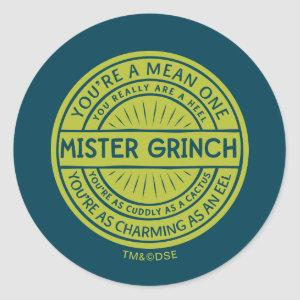 You're a Mean One Mister Grinch Classic Round Sticker